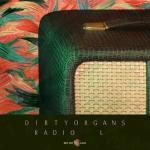 DirtyOrgans - Radio L EP