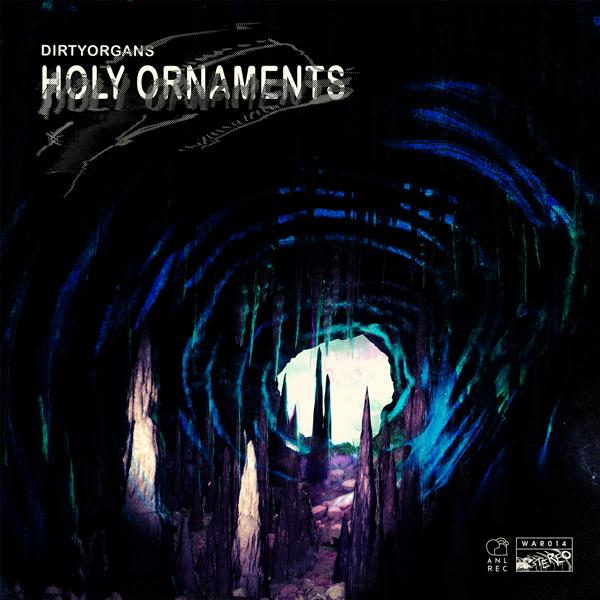 DirtyOrgans - Holy Ornaments